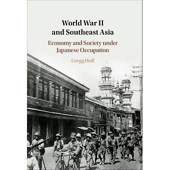 World War II and Southeast Asia by Huff & Gregg University of Oxford