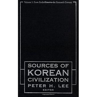 Sourcebook of Korean Civilization - From the Seventeenth Century to th