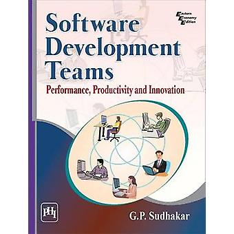 Software Development Teams  Performance Productivity And Innovation