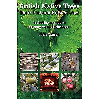British Native Trees: Their Past and Present Uses