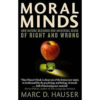 Mentes morales - Cómo la naturaleza diseñó nuestro sentido universal del derecho y el wro