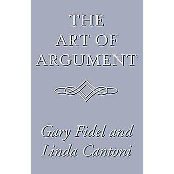 The Art of Argument by Gary Fidel - 9780738849447 Book