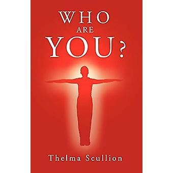 Who Are You ? by Thelma Scullion - 9781452503394 Book
