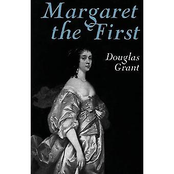 Margaret the First - A Biography of Margaret Cavendish - Duchess of Ne
