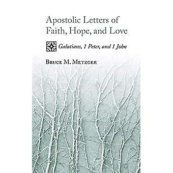 Apostolic Letters of Faith - Hope - and Love - Galatians - 1 Peter - a