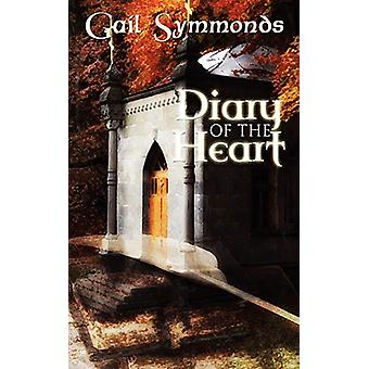 Diary of the Heart by Gail Symmonds - 9781612170305 Book