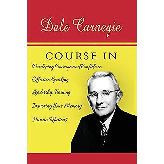 The Dale Carnegie Course by Dale Carnegie - 9781684117321 Book