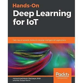 Hands-On Deep Learning for IoT - Treine modelos de rede neural para develo