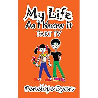 My Life as I Know It--Part IV by Penelope Dyan - 9781935630517 Book