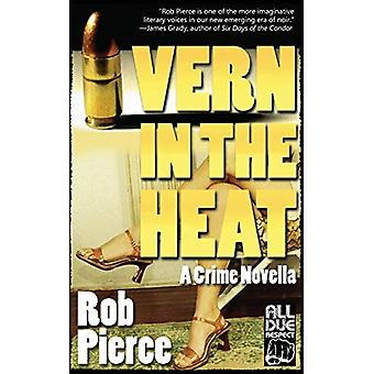 Vern in the Heat by Rob Pierce - 9781948235228 Book