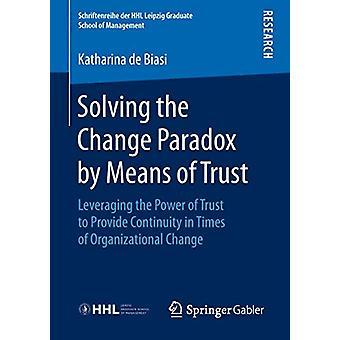 حل مفارقة التغيير عن طريق الثقة -- الاستفادة من قوة