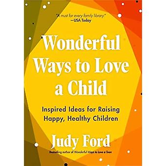 Wonderful Ways to Love a Child by Judy Ford