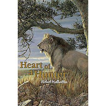 Heart of a Hunter by Robert Halbritter - 9781945058332 Book
