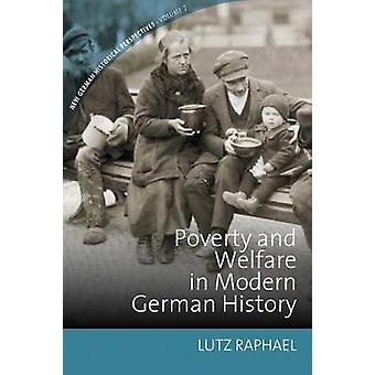 Poverty and Welfare in Modern German History 7 New German Historical Perspectives 7