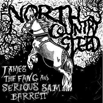 James the Fang/Barrett, Serious Sam - North Country Steed [CD] USA import