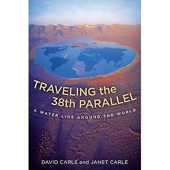 Voyage du 38e parallèle - une canalisation d'eau dans le monde entier par David C
