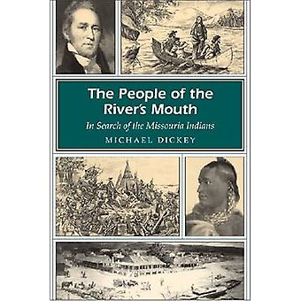 The People of the River's Mouth - In Search of the Missouria Indians b