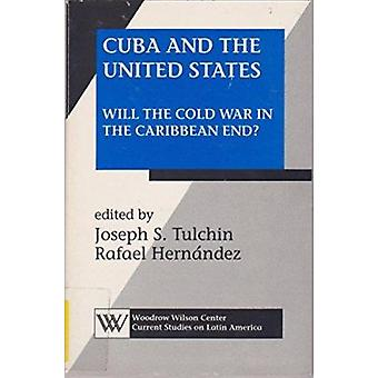 Cuba and the United States - Will the Cold War in the Caribbean End? b