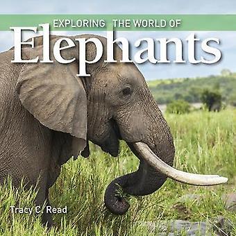 Exploring the World of olifanten door Tracy C. Read - 9781770859449 boek