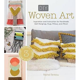 DIY Woven Art - Inspiration and Instruction for Handmade Wall Hangings