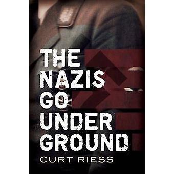 Les Nazis entrer dans la clandestinité par Curt Riess - livre 9781781551219
