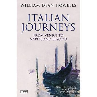 Italian matkat - Venetsiasta Napoliin ja sen jälkeen William Dean Ho