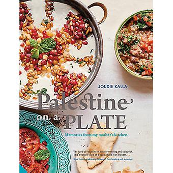 Palestine on a Plate - Memories from My Mother's Kitchen by Joudie Kal