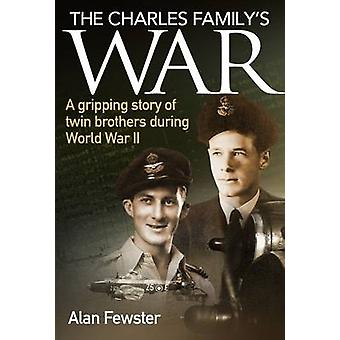 The Charles Family's War - A Gripping Story of Twin Brothers During Wo