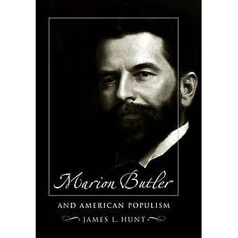 Marion Butler and American Populism (1st New edition) by James L. Hun