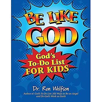 Be Like God: Gods To-Do List for Kids