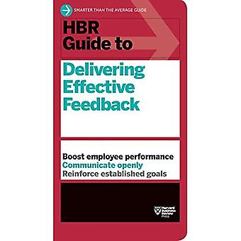 Guide HBR à fournir une rétroaction efficace (HBR Guide Series)