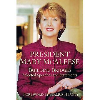 President Mary McAleese: Building Bridges - geselecteerde toespraken en verklaringen