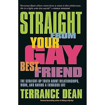 Suoraan Gay paras ystävä: suoraan ylöspäin totuuden suhteita, työtä ja upea elämää
