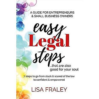 Einfache rechtliche Schritte... Das sind auch gut für die Seele: 7 Steps to Go von stecken & Angst des Gesetzes zu zuversichtlich & ermächtigt
