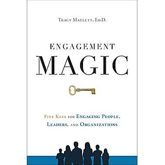 Engagement Magic: Five Keys� to Unlock the Power of Employee Engagement
