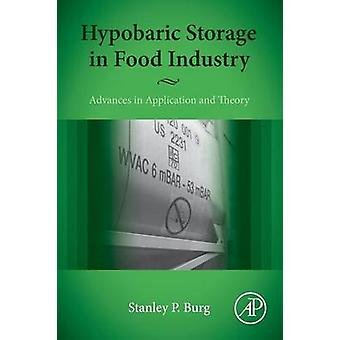 Hypobaric Storage in Food Industry Advances in Application and Theory by Burg & Stanley