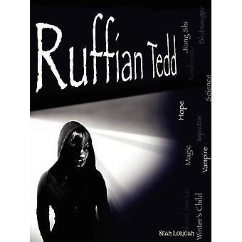 Ruffian Tedd The Winters Child by Lorigan & Sean