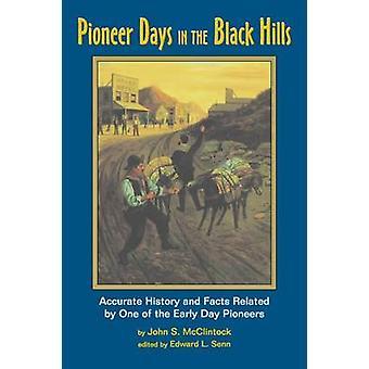 Pioner dage i Black Hills af en af de tidlige dag pionerer af McClintock & John S