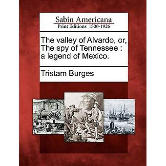 Valley Alvardo tai spy Tennessee legenda Meksiko. mennessä Burges eli & Tristam