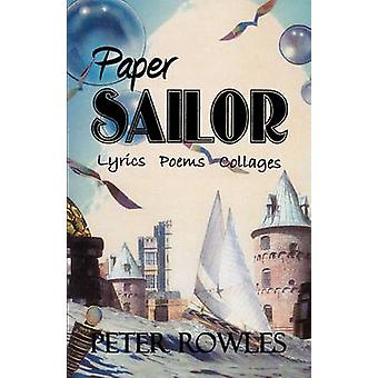Paper Sailor Lyrics Poems Collages by Rowles & Peter