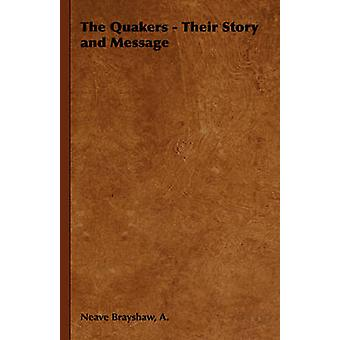 The Quakers  Their Story and Message by Brayshaw & A. Neave