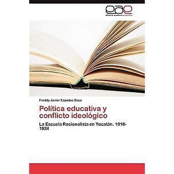 Politica Educativa y Conflicto ideologisch von Espadas Sosa & Freddy Javier