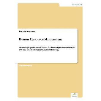 Human Ressource ManagementGestaltungsoptionen im Rahmen der Personalpolitik am Beispiel OBI Bau und Heimwerkermrkte in Hamburg de Kessens et Roland