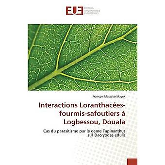 Interactions Loranthacesfourmissafoutiers  Logbessou Douala by Massako Mayuk Franois