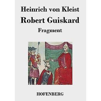 Robert Guiskard von Kleist & Heinrich von
