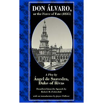 Don Alvaro - or the Force of Fate (1835) - A Play by Angel De Saavedra