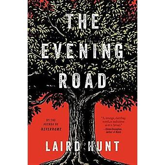 The Evening Road by Laird Hunt - 9780316391313 Book