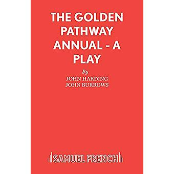 The Golden Pathway Annual - a Play by John Harding - 9780573016660 Book