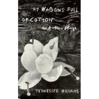 27 Wagons Full of Cotton and Other Plays by Tennessee Williams - 9780