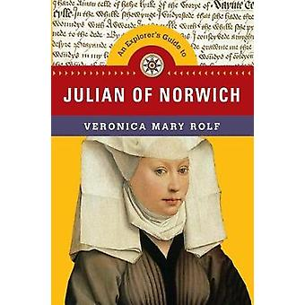 An Explorer's Guide to Julian of Norwich by Veronica Mary Rolf - 9780